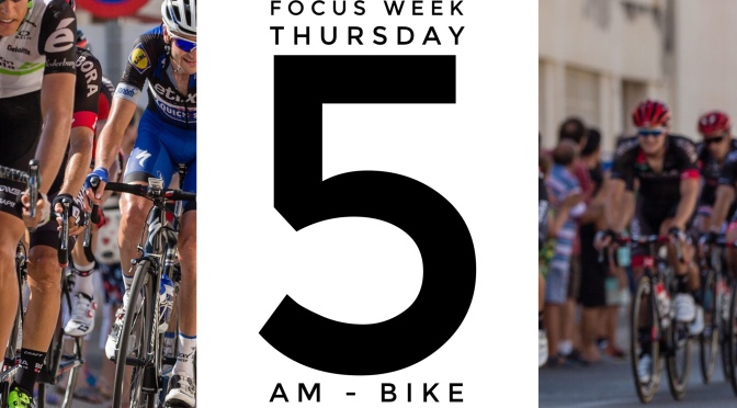 Tuesday and Thursday -Bike Focus