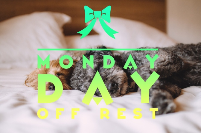Monday – Day Off