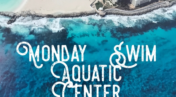Monday – Swim