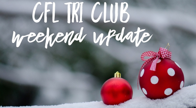 CFL Tri Club Weekend Update