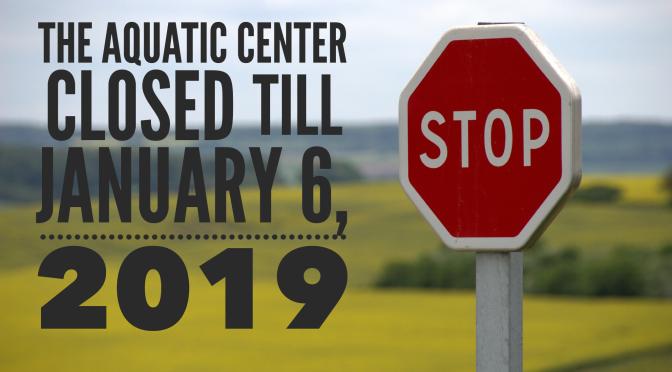 Aquatic Center- Closed