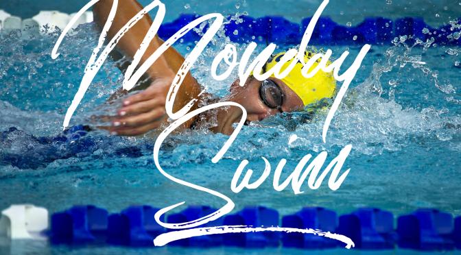 Monday -Swim