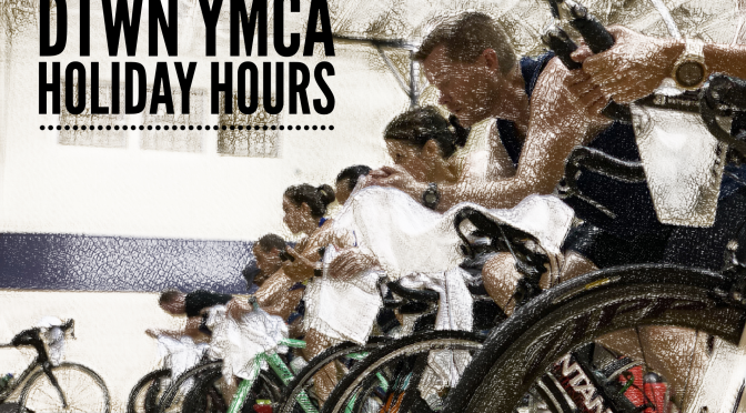 Downtown YMCA – Holiday Hours