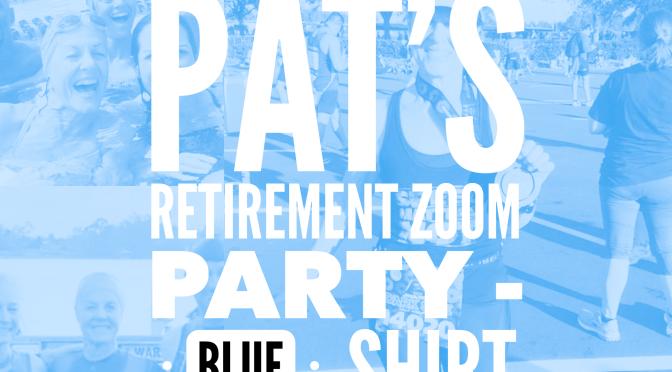 Pat's Retirement Blue Shirt Zoom Party