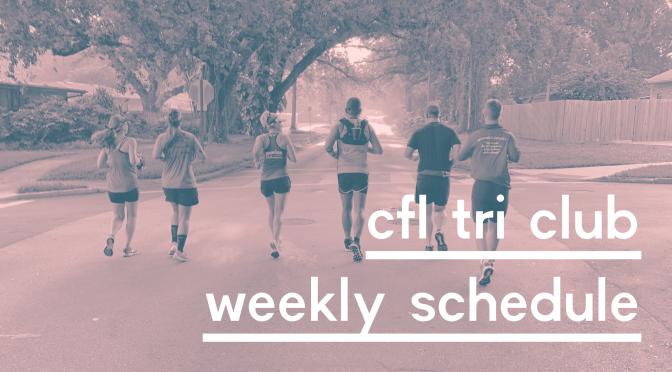 CFL Tri Club Weekly Schedule