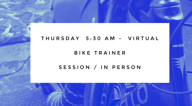 Virtual Bike Trainer Session / In Person – Thursday
