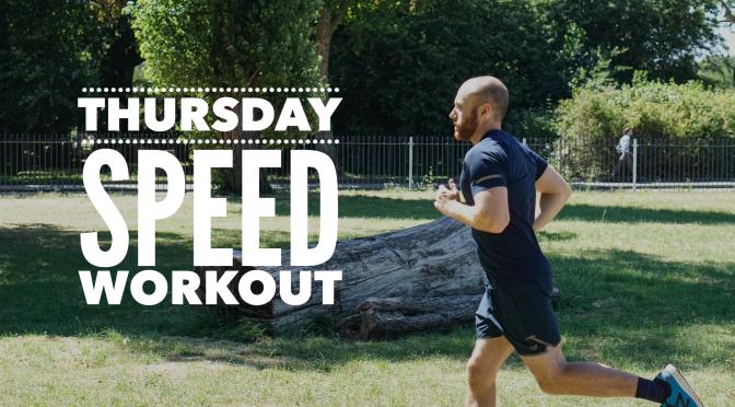 Thursday – Speed Work
